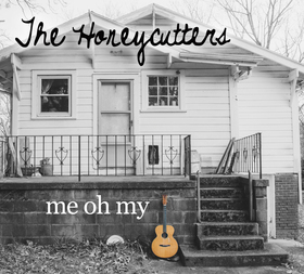 Oh Me Oh My The Honeycutters
